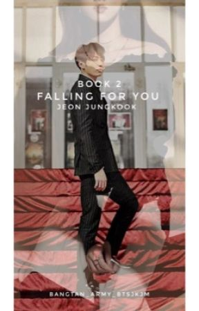 Falling For You//Jeon Jungkook FF [book 2] by bangtan_army_btsjk