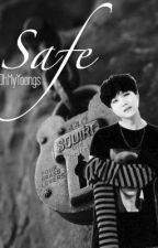 Safe || (Yoongi x Reader)✔️ by ohmyyoongs_