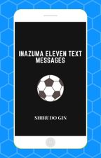 Inazuma Eleven Text Messages [Requests Closed] by Gin_Vodka_Lite