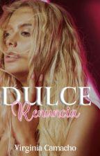 Dulce Renuncia (Saga Dulce No. 1) by Virginiasinfin