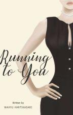 Running to you by WahyuHartikasari