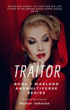 TRAITOR -  Book 1 Warlord and Multiverse Series by dennistann1