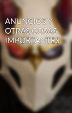 ANUNCIOS Y OTRAS COSAS IMPORTANTES by Djcalanon