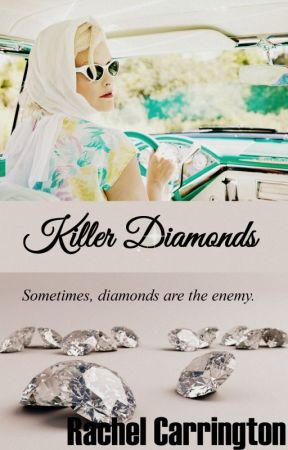Killer Diamonds (excerpt only) by RachelCarrington
