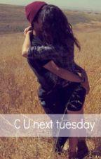 C U Next Tuesday *A Justin Bieber Love Story* by ObeyKingBieber
