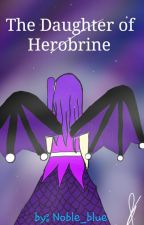 The daughter of Herobrine by Noble_blue