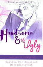 Handsome And The Ugly by Rahmalind