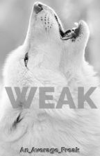 Weak by An_Average_Freak