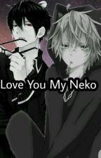 I Love You My Neko  by Shiawase__