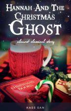 Hannah and the Christmas Ghost by naushk0