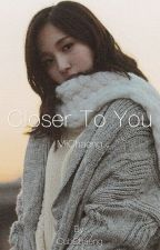Closer to You [Michaeng] by CubChaeng
