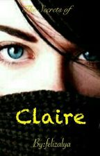 The Secrets of Claire by felizalya