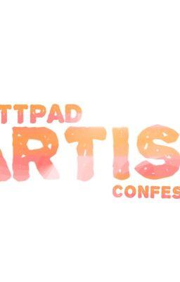 Wattpad Artist Confession