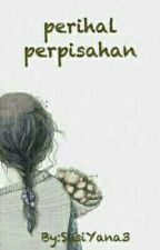 Perihal Perpisahan by SusiYana3