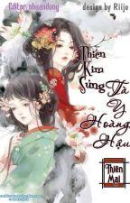 Thiên kim sủng: Tà y hoàng hậu by jigsaw06