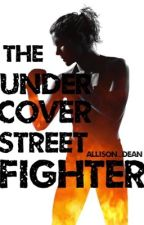 The Undercover Street Fighter by Allison_Dean