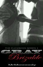 THE FUCKBOYS SERIES 1: Gray Brizalde by MrMoooody