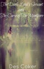Lavender Morthon and the Manticore's Curse (OLD VERSION!) by PurpleAccio