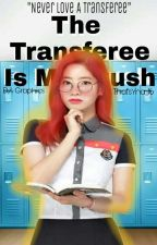 The Tranferee Is My Crush by thats_yna16