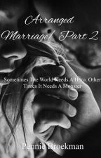 Arranged Marriage | Part 2 by penniebroekman1