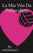 La mia vita da pallavolista 🏐 by sofyfantasy3