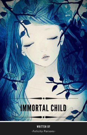 Immortal child {unedited} by werewolf_assassin