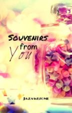 Souvenirs From You by Jazawesome