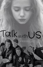 Talk with us [#Wattys 2015] by AnnA--StYlEs