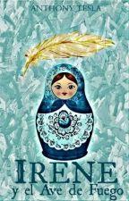 Irene y el Ave de Fuego by AnthonyTesla