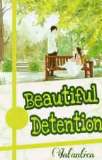 Beautiful Detention by Intantien