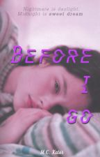 |TH| Before I Go [END] by MCKartor