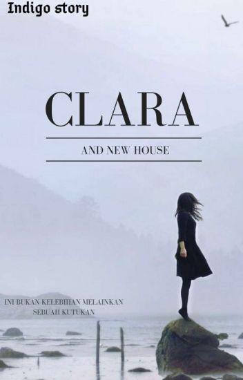 Clara and New House [TAMAT]