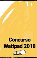 Concurso Wattpad 2018📖💭 by Concursos2018