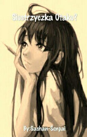 Siostrzyczka otaku ?? by Senpai-Sashan
