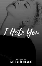 I Hate You |G-Dragon(✔) by moonlightasx