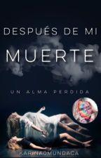 Después de mi muerte by Karina0Mundaca