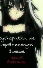 Psychopatka we współczesnym świecie. by eRUFU_The_Killer