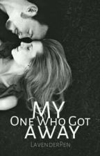 My One Who Got Away [OneShot] by LavenderPen