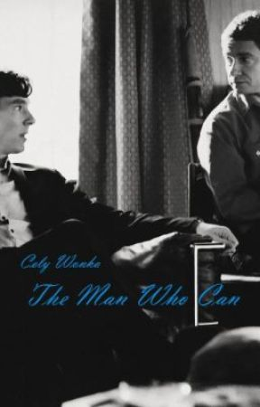 The Man Who Can [Sherlock BBC Fanfiction] (Parte II) by CelyWonka