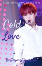 Cold Love//Park Jihoon FF//Completed by JeojangAlyyereeen