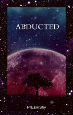 ABDUCTED(bwwm)(completed)(EDITING) by fuzzylongbottom