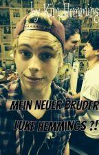 Mein Neuer Bruder Luke Hemmings ?! **Wird überarbeitet** by xXKimHemmingsXx