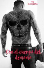 Con el cuerpo del demonio (BORRADOR) by luciaaquinta