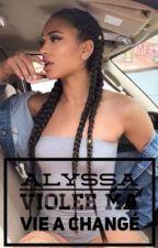 Alyssa - Violée ma vie a changé  by BaadQueen1