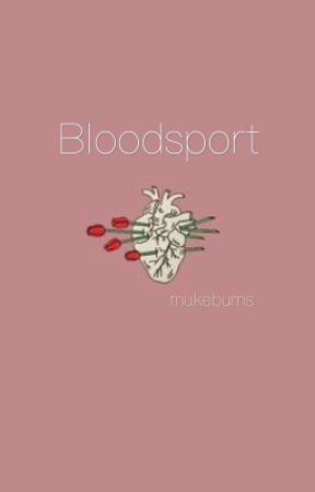 Bloodsport | CH by mukebums