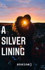 A Silver Lining by snsinej