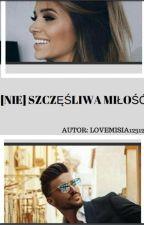 [Nie] szczęśliwa miłość by LoveMisia123123