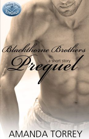 Blackthorne Brothers: A Short Story Prequel by AmandaTorrey