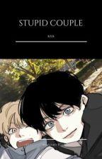 Stupid Couple [BxB] by NanamYx