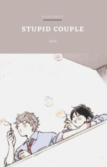 Stupid Couple [BxB]